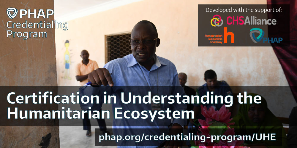 PHAP Credentialing Program: Understanding the Humanitarian Ecosystem (UHE)